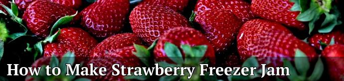 How to Make Strawberry Freezer Jam